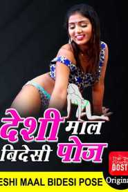 Desi Maal Videshi Pose (2020) CinemaDosti Originals Hot Short Film