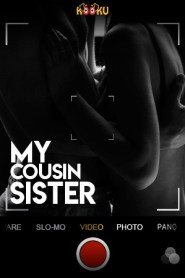 My Cousin Sister (2020) Kooku Originals Hindi Hot Web Series S01 Complete