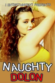 Naughty Dolon (2020) iEntertainment Originals Hindi Video