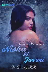 Nisha Ki Jawani Part 2 Added (2020) Gupchup Originals Web Series Season 01