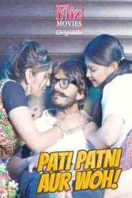 Pati Patni Aur Woh Part 04 Added (2020) Fliz Movies Hindi Hot Web Series Season 1