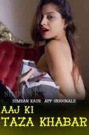 Aaj ki Taza Khabar – Simran Kaur App Video (2020) Hindi