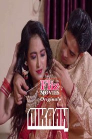 NIKAAH Part 03 Added (2020) Fliz Movies Hot Web Series Season 01