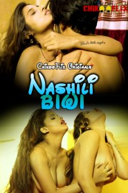 Nashili Biwi (2020) ChikooFlix Originals Hindi Short Film