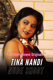 Tina Nandi Nude Shoot Part 1 (2020) iEntertainment Originals Hindi Hot Video