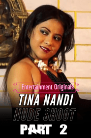Tina Nandi Nude Shoot Part 2 (2020) iEntertainment Originals Hindi Hot Video