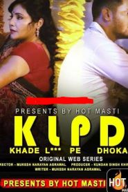 KLPD (Khade L*** Pe Dhoka) (2020) Hotmasti Originals Hot Web Series Season 01