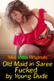 Old Maid in Saree Fucked by Young Dude (2020) Niks Indian Originals Hot Video