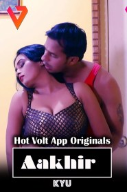Akhir Kyun (2020) Hot Volt App Originals Hindi Hot Short Film