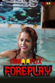 Foreplay (2020) ChikooFlix Originals Hindi Web Series Season 01 Episodes 01