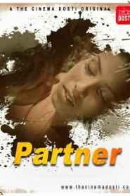 Partner (2020) The CinemaDosti Originals Hot Short Flim