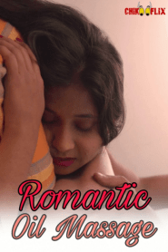 Romantic Oil Massage (2020) Chikooflix Originals SOLO SHOWS