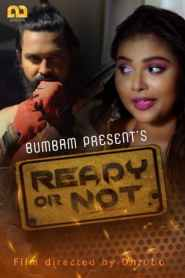 Ready Or Not Part 3 Bumbam Hindi Web Series Season 01