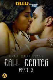 Call Center ( Part 3 ) (2020) Ullu Originals Hindi Web Series Season 01