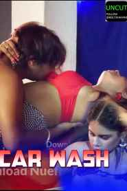Car Wash Part 1 (2020) Nuefliks Hindi Web Seirs Uncut Video