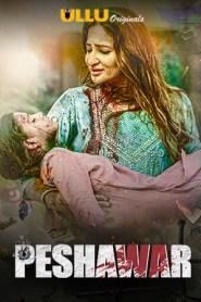 Peshawar (2020) Ullu Originals Complete Hot Web Series