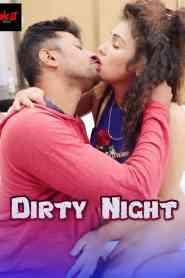 Dirty Night (2021) UncutAdda Hindi Web Series Season 01