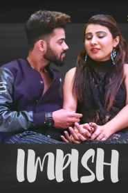 IMPISH UNCUT (2021) Hothitmovies Originals Hindi Short Flim