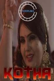 KOTHA (2021) Nuefliks Originals Hindi Web Series Season 01 Episodes 01