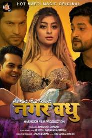 Nagar Vadhu (2021) HotMasti Hindi Web Series Season 01