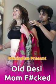 Old Desi Mom Fucked Hard (2021) NiksIndian Short Film