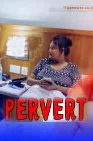 Pervert Part 2 11Up Movies Originals Hindi Web Series Season 01