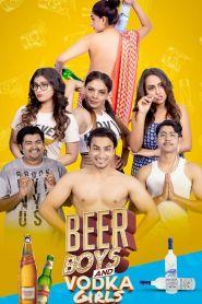 Beer Boys and Vodka Girls (2021) Hindi [Season 01 Complete]