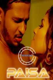 Paisa S01 Part 2 Nuefliks Originals Hot Hindi Web Series Season 01