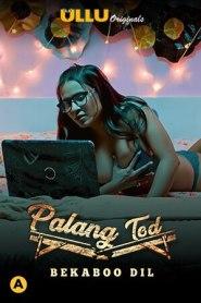 Palang Tod Bekaboo Dil 2021 S01 Hindi Complete Ullu Original Web Series