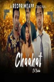 Chaahat Ek Nasha (2021) RedPrime Originals Hot Web Serise Season 01