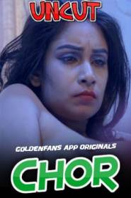 Chor Uncut Part 2 2021 GoldenFans Hindi Short Film