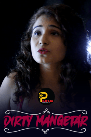 Dirty Mangetar 2021 PiliFlix Hindi Short Film