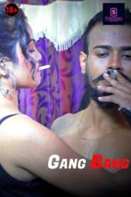 Gang Bang 2021 StreamEX Hindi Short Film 720p