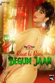 Raat ki Rani Begum Jaan 2021 S01 Complete Hindi BigMovieZoo Web Series