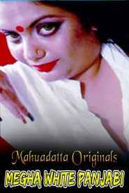 Megha White Panjabi (2021) Mahuadatta Originals Hot Video