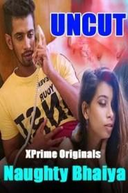 Naughty Bhaiya UNCUT (2021) Xprime Originals Hindi Hot Short Film