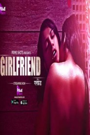 Girlfriend 2021 S01E01 Prime Shots Originals Hindi Web Series