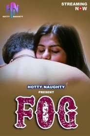 FOG 2021 HottyNoughty Originals Hindi Short Film