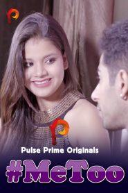 MeToo (2021) PulsePrime Hindi Short Film
