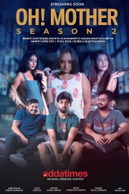 Oh Mother 2 (2021) Bengali Full Web Series