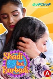 Shadi Hui Barbadi Part 3 GupChup Originals Hindi Hot Web Series Season 01