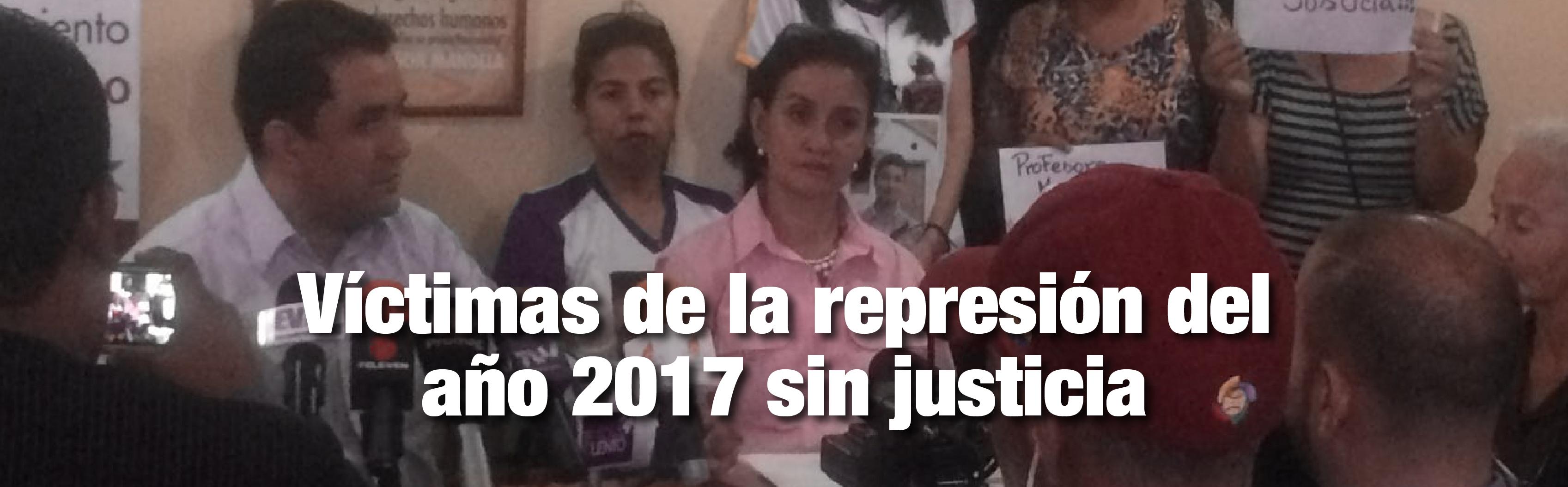 Víctimas de la represión del año 2017 sin justicia