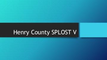 Henry County SPLOST V cover slide
