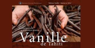 Vanille de Tahiti, l'univers parfumé d'une plante aromatique