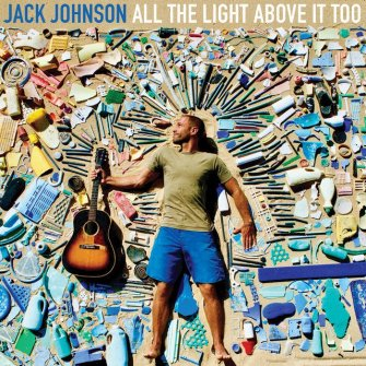 Jack Johnson dévoilera son nouvel album « All The Light Above It Too »