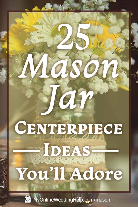 25 mason jar centerpiece ideas for