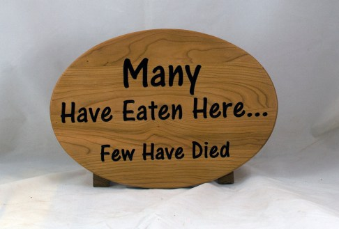 CNC Sign 18 - 113 Many Have Eaten. Cherry with Burnt Umber lettering. Commissioned piece.
