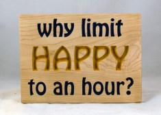 CNC Sign 18 - 116 Why Limit Happy