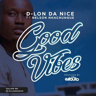 Remove term: D-lon ft Nhachungue - Good vibes D-lon ft Nhachungue - Good vibes