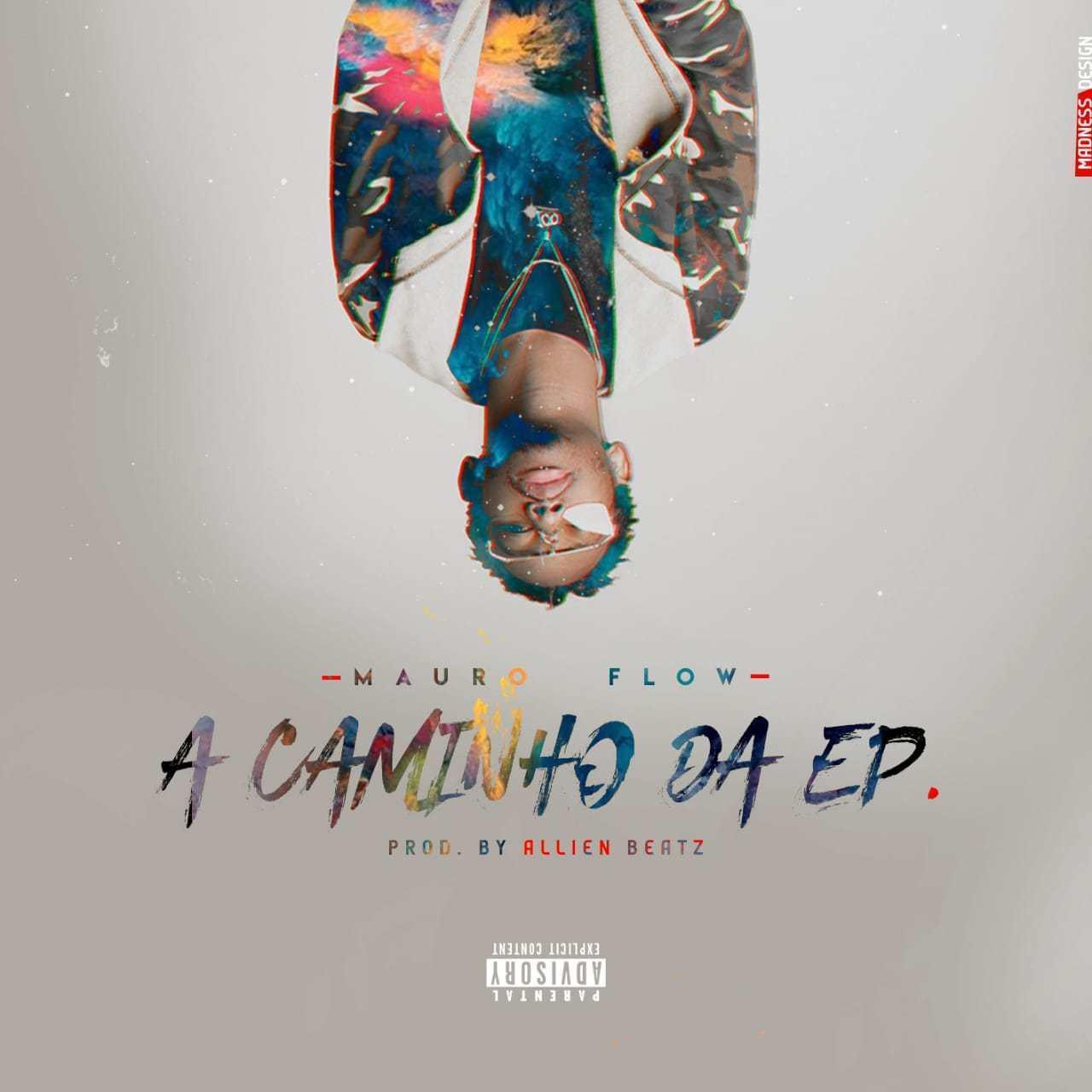 Mauro Flow – A Caminho (Freestyle )